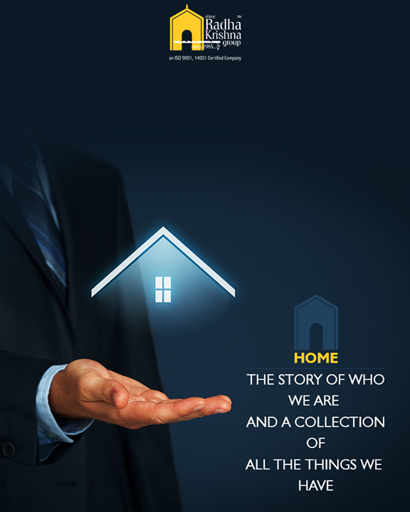 Home the story of who we are and a collection of all the things we have. Don't you agree?  #ShreeRadhaKrishnaGroup #RealEstate #Ahmedabad