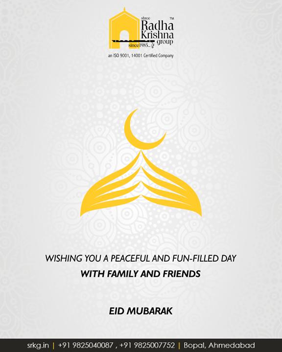 Wishing you a peaceful and fun-filled day with family and friends.  #EidMubarak #Celebration #ShreeRadhaKrishnaGroup #Ahmedabad