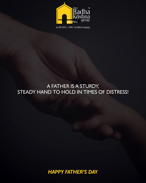 A father is a sturdy, steady hand to hold in times of distress!   #HappyFathersDay #FathersDay #FathersDay2018 #FathersDay2k18 #ShreeRadhaKrishnaGroup #Ahmedabad