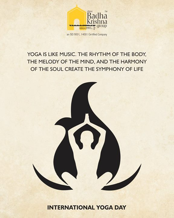 Yoga is like music. The rhythm of the body, the melody of the mind, and the harmony of the soul create the symphony of life.  #YogaDay #YogaDay2018 #InternationalYogaDay #ShreeRadhaKrishnaGroup #Ahmedabad