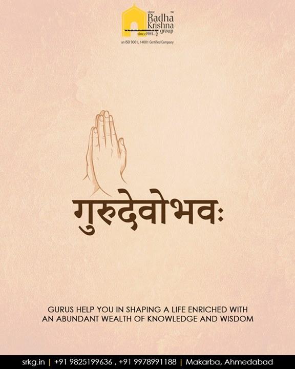 Gurus help you in shaping a life enriched with an abundant wealth of knowledge and wisdom.  #GuruPurnima #GuruPurnima2018 #GuruIsABlessing #ShreeRadhaKrishnaGroup #Bopal #Ahmedabad
