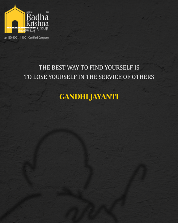 The best way to find yourself is to lose yourself in the services of others  #GandhiJayanti #2ndOct #MahatmaGandhi #ShreeRadhaKrishnaGroup #Ahmedabad #RealEstate #LuxuryLiving