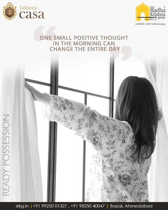 One small positive thought in the morning can change the entire day!  Wake up, be awesome and open up the window of your home sweet home welcome the positive vibes.  #ThoughtOfTheDay #ShreeRadhaKrishnaGroup #Abodes #CapaciousSpaces #LuxuriousHomes #Gujarat #India