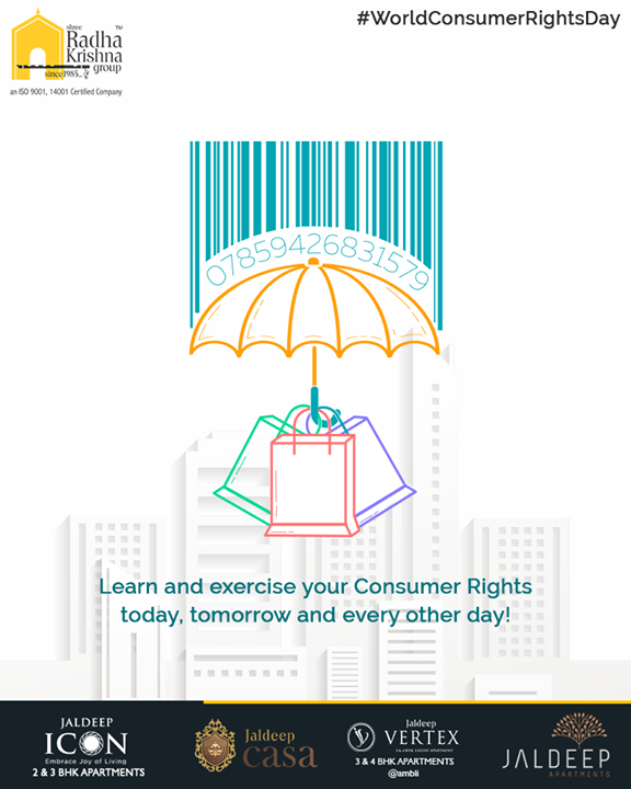 Learn and exercise your Consumer Rights today, tomorrow and every other day!  #ConsumerRightsDay #WorldConsumerRightsDay #KnowYourRights #StayAware #SpreadAwareness #ShreeRadhaKrishnaGroup #Ahmedabad #RealEstate #LuxuryLiving