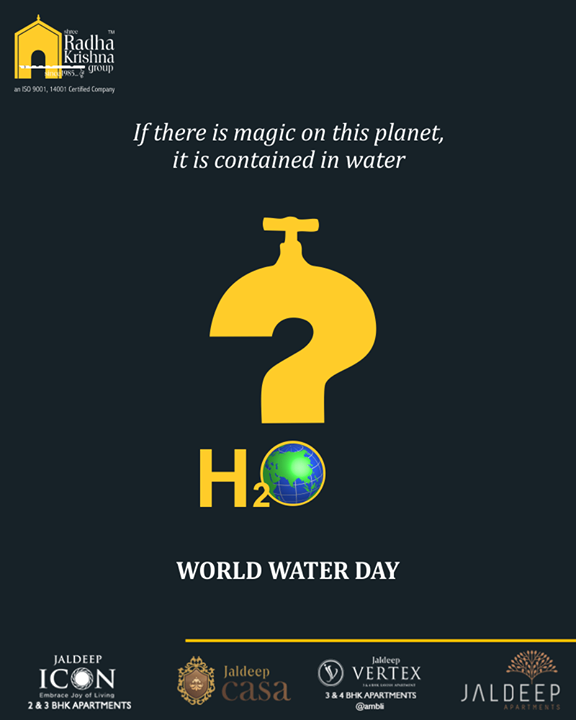 If there is magic on this planet, it is contained in water  #WorldWaterDay #WaterDay #SaveWater #WaterDay2019 #ShreeRadhaKrishnaGroup #Ahmedabad #RealEstate #LuxuryLiving