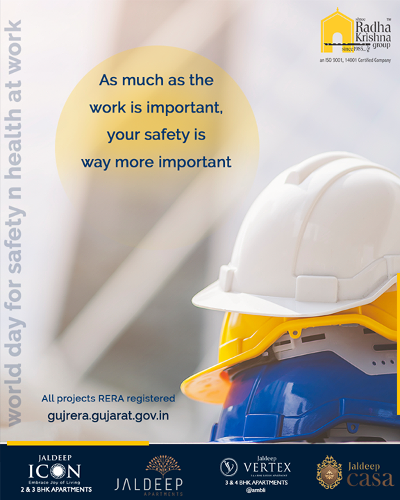 As much as the work is important, your safety is way more important.  ‪#‎WorldDayForSafetyAndHealthAtWork #ShreeRadhaKrishnaGroup #Ahmedabad #RealEstate
