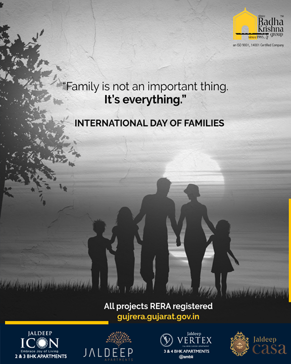 Family is not an important thing. It's everything.  #InternationalDayofFamilies #ShreeRadhaKrishnaGroup #Ahmedabad #RealEstate #Makarba