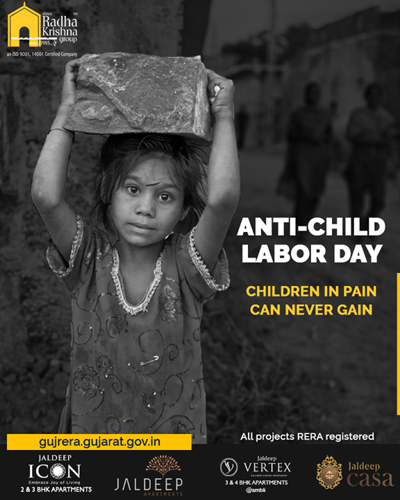 Children in pain can never gain.  #WorldAntiChildLabourDay #AntiChildLabourDay #ShreeRadhaKrishnaGroup #Ahmedabad #RealEstate #SRKG