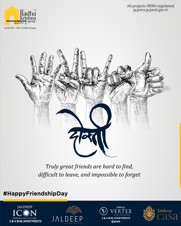 Truly great friends are hard to find, difficult to leave, and impossible to forget.  #FriendshipDay #FriendshipDay2019 #HappyFriendshipDay #Friends #ShreeRadhaKrishnaGroup #Ahmedabad #RealEstate #SRKG #IconicApartments
