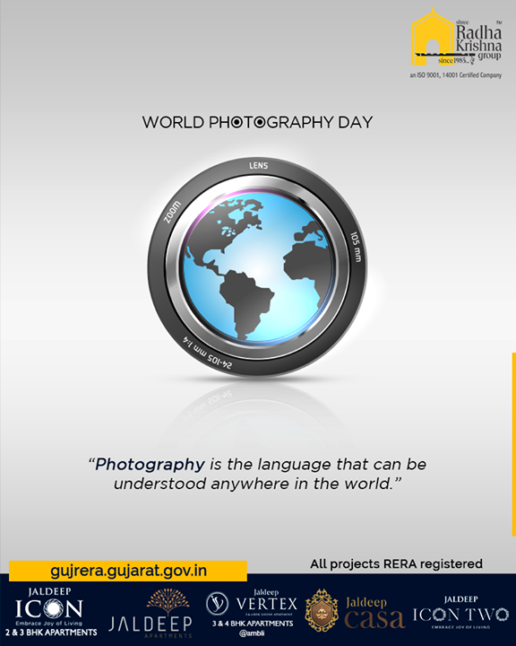 Photography is the language that can be understood anywhere in the world!  #WorldPhotographyDay #WorldPhotographyDay2019 #Photography #Photo #ShreeRadhaKrishnaGroup #Ahmedabad #RealEstate #SRKG