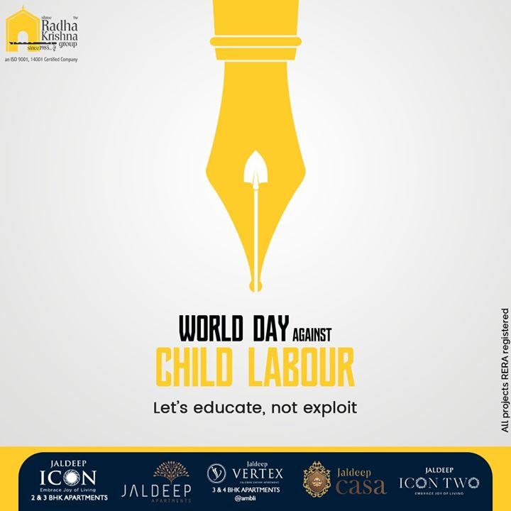 Let's educate, not exploit!  #WorldDayAgainstChildLabour #StopChildLabour #SRKG #ShreeRadhaKrishnaGroup #Ahmedabad #RealEstate