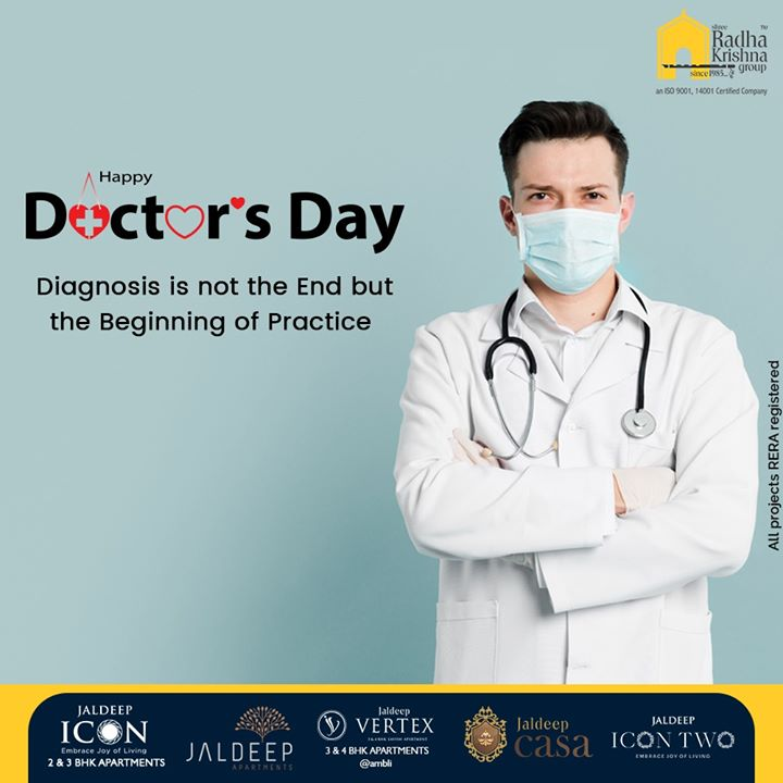 Diagnosis is not the end but the beginning of practice.  #DoctorsDay #NationalDoctorsDay #Doctorsday2020 #HappyDoctorsDay #ShreeRadhaKrishnaGroup #Ahmedabad #RealEstate #SRKG