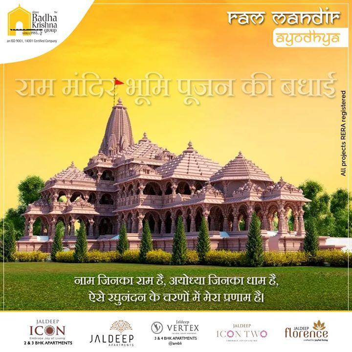 नाम जिनका राम है, अयोध्या जिनका धाम है, ऐसे रघुनंदन के चरणों में मेरा प्रणाम है।  राम मंदिर भूमि पूजन की बधाई  #RamMandirNirman #Shilanyash #ShreeRadhaKrishnaGroup #Ahmedabad #RealEstate #SRKG