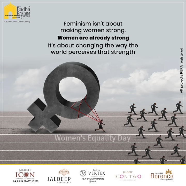 Feminism isn't about making women strong. Women are already strong. It's about changing the way the world perceives that strength. Happy Women's Equality Day.  #WomenEqualityDay #WomenEqualityDay2020 #ShreeRadhaKrishnaGroup #Ahmedabad #RealEstate #SRKG