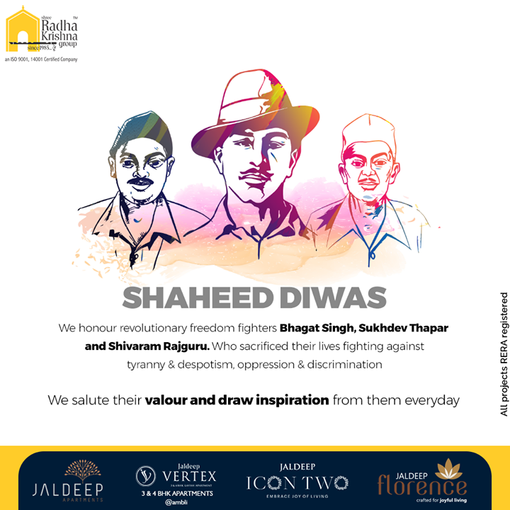 We honour revolutionary freedom fighters Bhagat Singh, Sukhdev Thapar and Shivram Rajguru. Who sacrificed their lives fighting against tyranny & despotism, oppression & discrimination. We salute their valour and draw inspiration from them everyday  #ShaheedDiwas #ShaheedDiwas2021 #BhagatSingh #Sukhdev #Rajguru #FreedomFighter #Indian #ShreeRadhaKrishnaGroup #Ahmedabad #RealEstate #SRKG