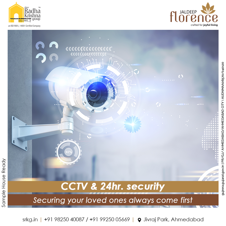 When it comes to the security of one's family there are no compromises. your new home is your safe place with a 24hr security and advanced CCTV cameras that record everything.  #JaldeepFlorence #Amenities #Launchingsoon #LuxuryLiving #RadhaKrishnaGroup #ShreeRadhaKrishnaGroup #JivrajPark #Ahmedabad #RealEstate #SRKG