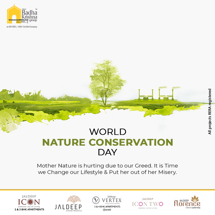 Mother Nature is hurting due to our Greed. It is Time we Change our Lifestyle & Put her out of her Misery.  #WorldNatureConservationDay #WorldNatureConservationDay2021 #SaveNature #ShreeRadhaKrishnaGroup #RadhaKrishnaGroup #SRKG #Ahmedabad #RealEstate