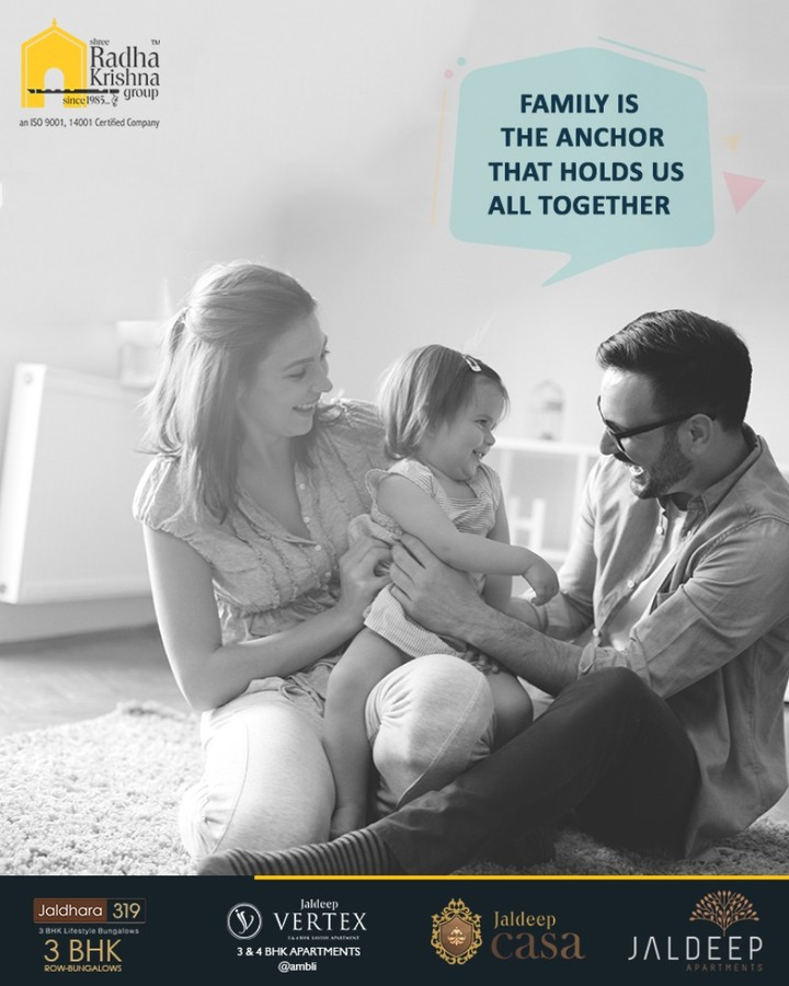 Family is the anchor that keeps us all together! Don't you agree?  #ShreeRadhaKrishnaGroup #Ahmedabad #RealEstate #LuxuryLiving
