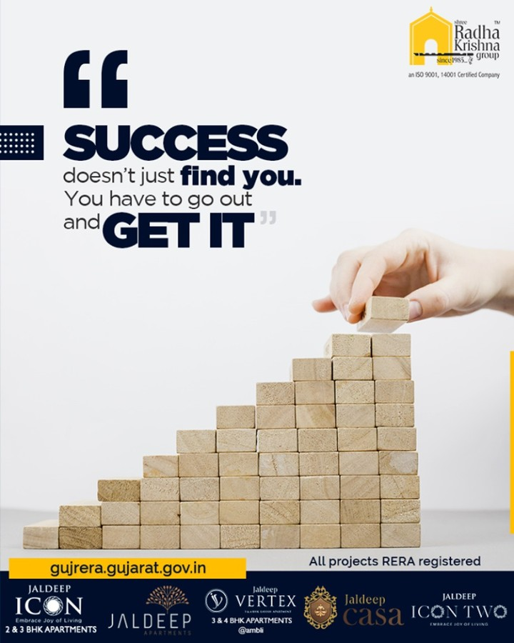 Success doesn't just find you. You have to go out and get it.  #QOTD #ShreeRadhaKrishnaGroup #Ahmedabad #RealEstate #SRKG
