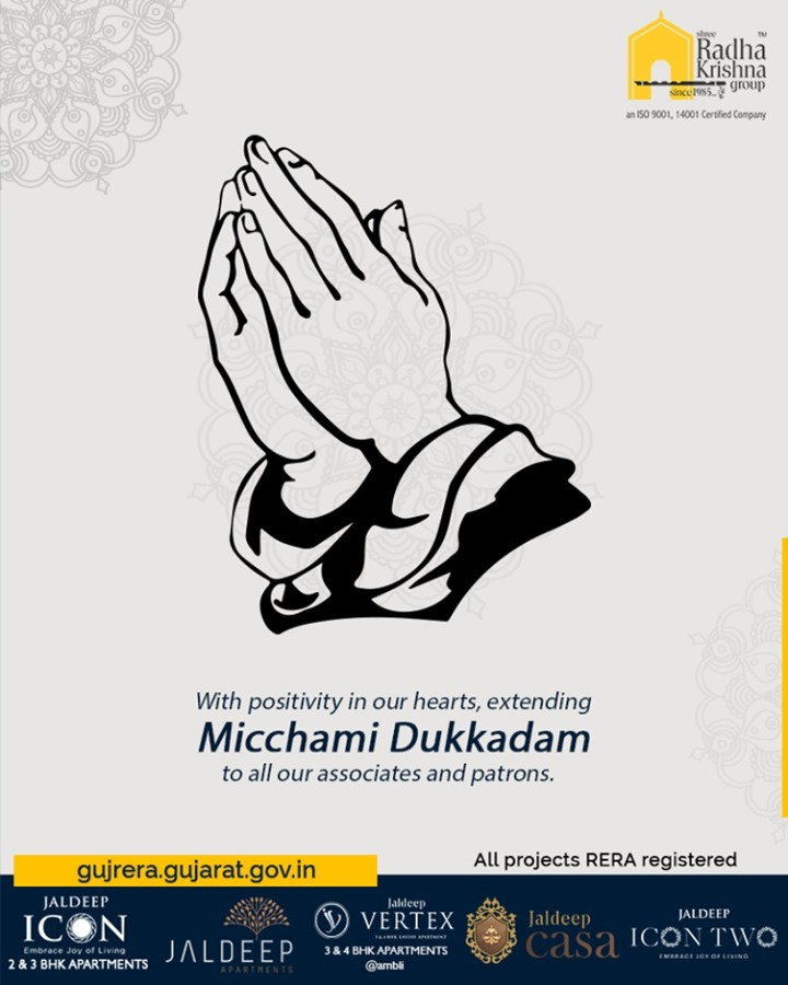 With positivity in our hearts, extending Micchami Dukkadam to all our associates and patrons  #MicchamiDukkadam #Samvatsari #Samvatsari2019 #ShreeRadhaKrishnaGroup #Ahmedabad #RealEstate #SRKG