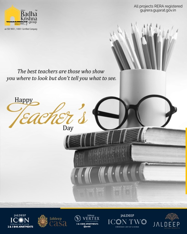 The best teachers are those who show you where to look but don't tell you what to see.  #HappyTeachersDay #TeachersDay #TeachersDay2019 #ShreeRadhaKrishnaGroup #Ahmedabad #RealEstate #SRKG