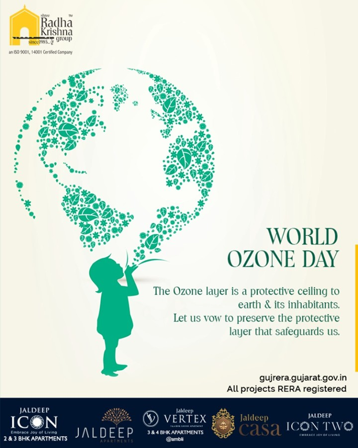 The Ozone layer is a protective ceiling to earth & its inhabitants. Let us vow to preserve the protective layer that safeguards us.  #WorldOzoneDay #OzoneDay #InternationalOzoneDay #OzoneLayer #ShreeRadhaKrishnaGroup #Ahmedabad #RealEstate #SRKG