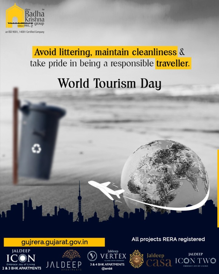 Avoid littering, maintain cleanliness & take pride in being a responsible traveller.  #WorldTourismDay #WTD2019 #TourismDay #ShreeRadhaKrishnaGroup #Ahmedabad #RealEstate #SRKG