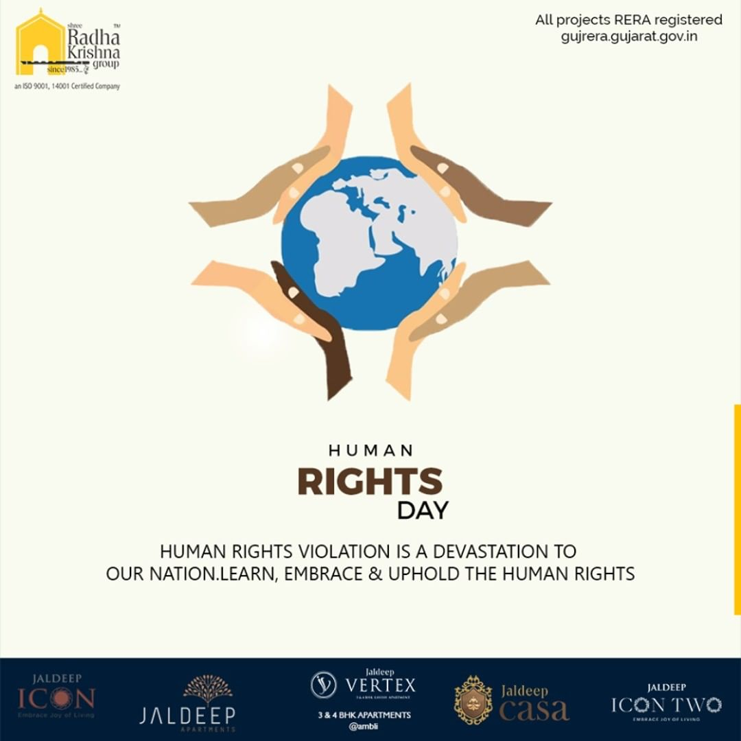 Human Rights violation is a devastation to our nation. Learn, embrace & uphold the human rights.  #StandUp4HumanRights #HumanRightsDay #HumanRightsDay2019 #Equality #Freedom #Justice #ShreeRadhaKrishnaGroup #Ahmedabad #RealEstate #SRKG #IconicApartments #IconicLiving