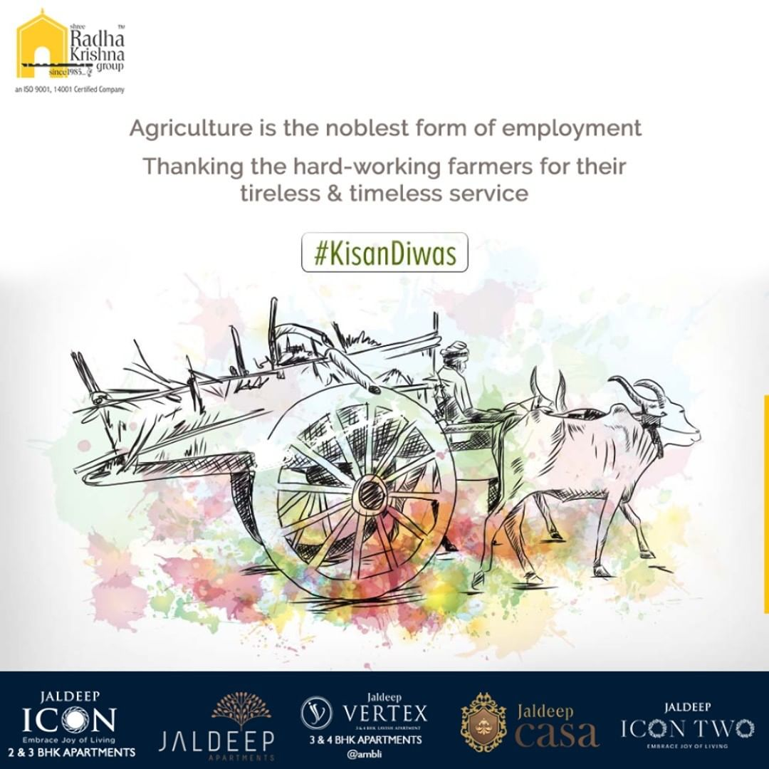 Agriculture is the noblest form of employment. Thanking the hard-working farmers for their tireless & timeless service.  #KisanDivas #Agriculture #Kisan #Farmers #NationalFarmersDay #FarmersDay #BackboneOfOurNation #Economy #KisanDivas2019 #ShreeRadhaKrishnaGroup #Ahmedabad #RealEstate #SRKG #IconicApartments #IconicLiving