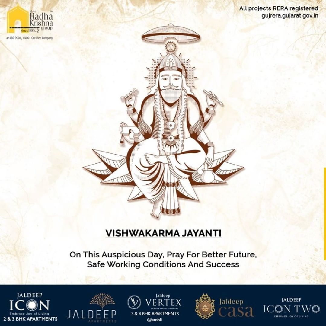 On This Auspicious Day, Pray For Better Future, Safe Working Conditions And Success  #VishwakarmaDay #VishwakarmaJayanti #VishwakarmaDay2020 #HappyVishwakarmaJayanti #SRKG #ShreeRadhaKrishnaGroup #Ahmedabad #RealEstate