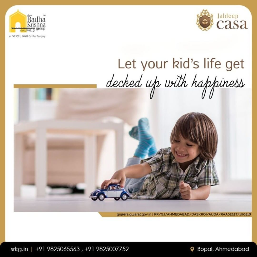 Home is the birth-place of happiness!  Let your kid's life get decked up with happiness at #JaldeepCasa  #WorkOfHappiness #Bopal #Amenities #LuxuryLiving #ShreeRadhaKrishnaGroup #Ahmedabad #RealEstate