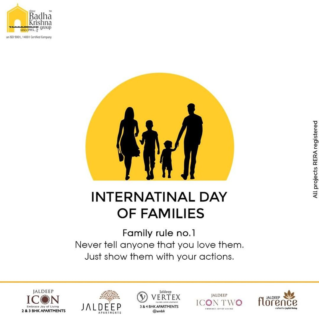 Family rule no.1 Never tell anyone that you love them. Just show them with your actions.  #InternationalDayofFamilies #InternationalDayofFamilies2021 #ShreeRadhaKrishnaGroup #RadhaKrishnaGroup #SRKG #Ahmedabad #RealEstate