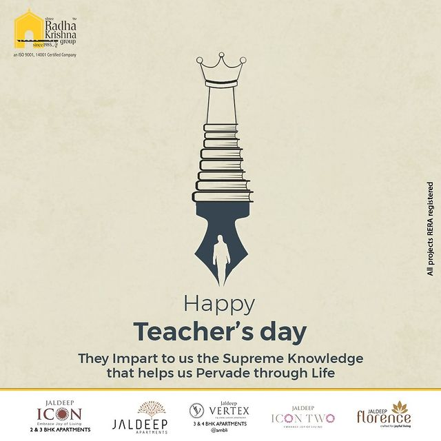 They Impart to us the Supreme Knowledge that helps us Pervade through Life.  #HappyTeachersDay #TeachersDay2021 #TeachersDay #DrSarvepalliRadhakrishnan #BirthAnniversary  #ShreeRadhaKrishnaGroup #RadhaKrishnaGroup #SRKG #Ahmedabad #RealEstate