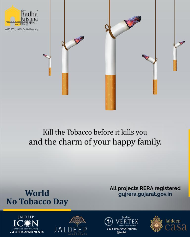 Kill the Tobacco before it kills you & the charm of your happy family.   #WorldNoTobaccoDay #SayNoToTobacco #NoTobaccoDay #ShreeRadhaKrishnaGroup #SRKG #Ahmedabad #RealEstate https://t.co/6Ei9WBcj3k