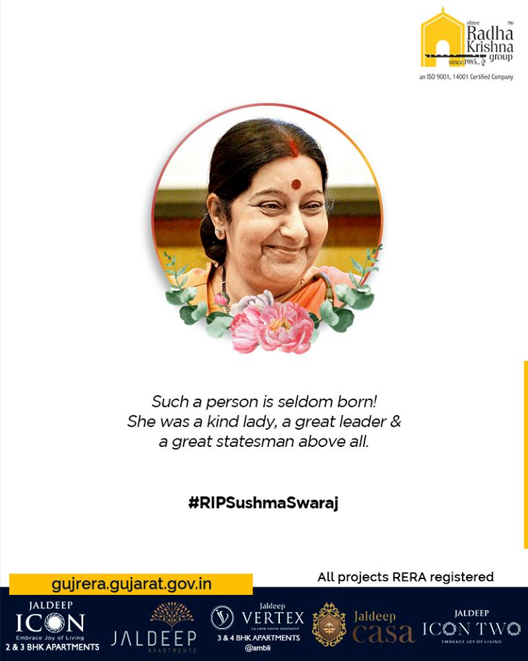 Such a person is seldom born! She was a kind lady, a great leader & a great statesman above all.  #RIPSushmaSwaraj #RIPSushmaJi #IronLady #SushmaSwarajji #ShreeRadhaKrishnaGroup #Ahmedabad #RealEstate #SRKG https://t.co/dbLsYoj3g5