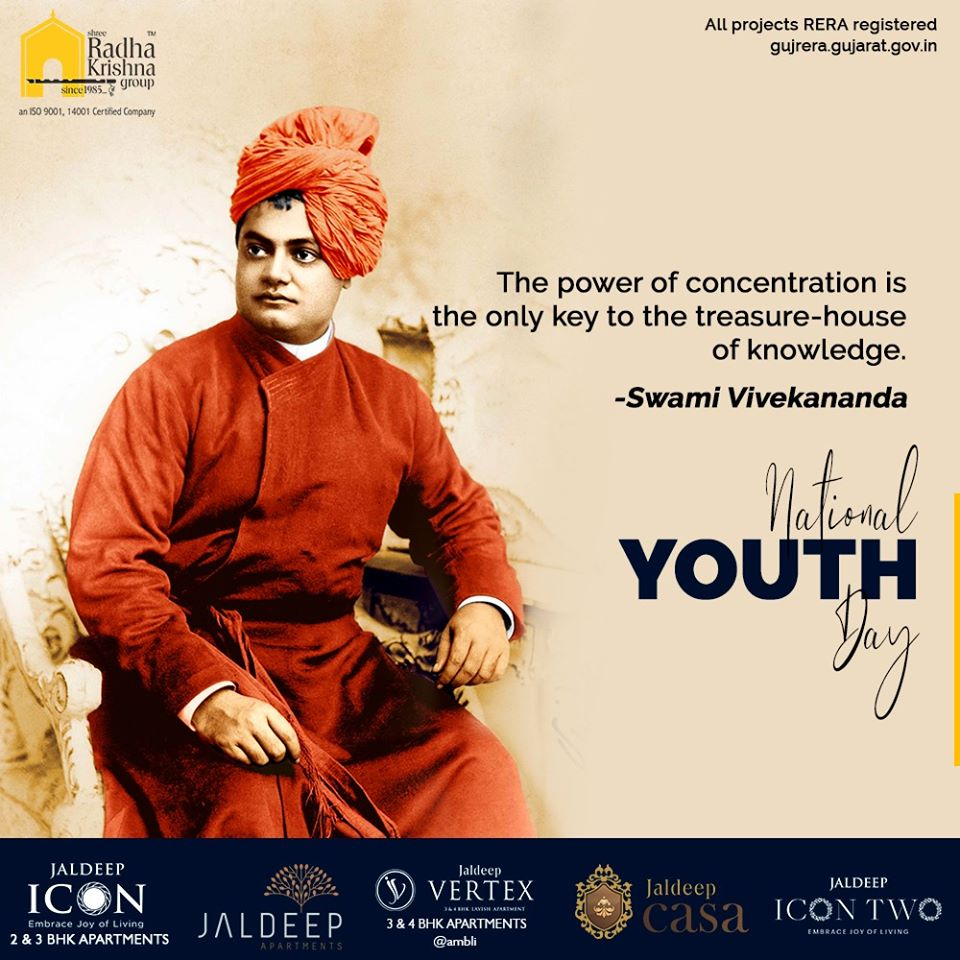 The power of concentration is the only key to the treasure-house of knowledge.  #NationalYouthDay #SwamiVivekananda #YouthDay #SwamiVivekanandaJayanti #SRKG #ShreeRadhaKrishnaGroup #Ahmedabad #RealEstate https://t.co/iZFzQRldbW